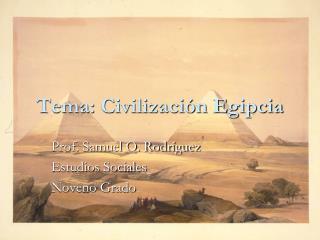 Tema: Civilizaci n Egipcia