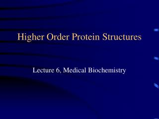higher order protein structures