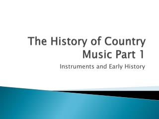 The History of Country Music Part 1