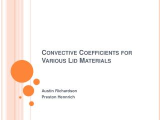 Convective Coefficients for Various Lid Materials