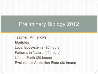 Preliminary Biology 2012