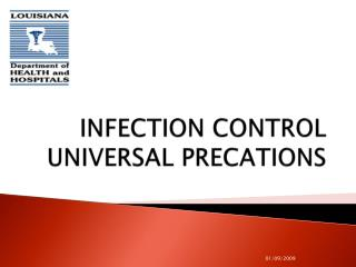 INFECTION CONTROL UNIVERSAL PRECATIONS