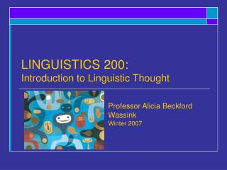 LINGUISTICS 200: Introduction to Linguistic Thought