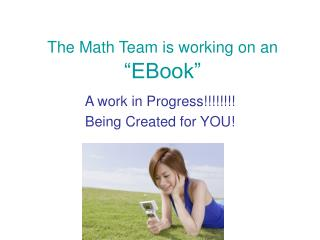 The Math Team is working on an  EBook