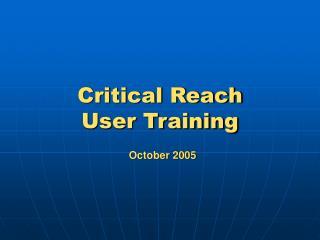 Critical Reach User Training