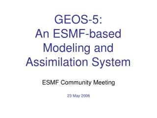 GEOS-5:  An ESMF-based Modeling and Assimilation System