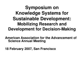 Symposium on  Knowledge Systems for Sustainable Development: Mobilizing Research and Development for Decision-Making