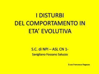 I DISTURBI DEL COMPORTAMENTO IN ETA  EVOLUTIVA