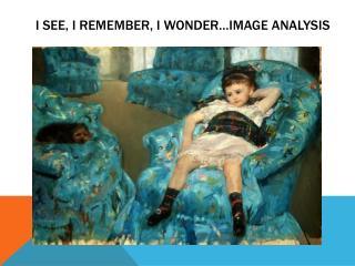 I see, I remember, I wonder IMAGE ANALYSIS