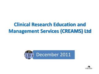 Clinical Research Education and Management Services CREAMS Ltd