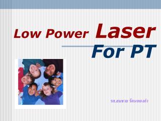 Low Power Laser For PT