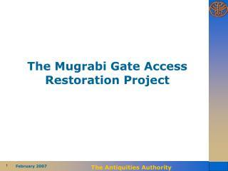 The Mugrabi Gate Access Restoration Project