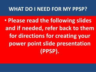 WHAT DO I NEED FOR MY PPSP
