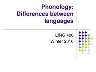 Phonology:  Differences between languages