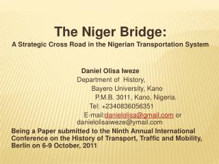 The Niger Bridge:  A Strategic Cross Road in the Nigerian Transportation System                  Daniel Olisa Iweze    D