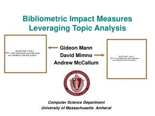 Bibliometric Impact Measures Leveraging Topic Analysis