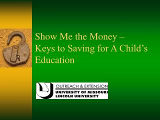 Show Me the Money   Keys to Saving for A Child s Education
