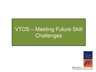 VTOS   Meeting Future Skill Challenges