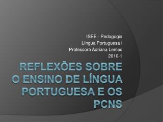 Reflex es sobre o Ensino de L ngua Portuguesa e os PCNs