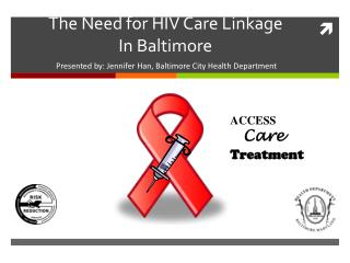 The Need for HIV Care Linkage  In Baltimore