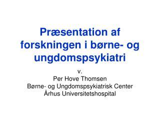 Pr sentation af forskningen i b rne- og ungdomspsykiatri