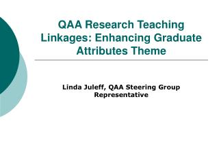 QAA Research Teaching Linkages: Enhancing Graduate Attributes Theme