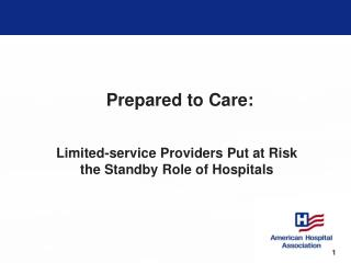 Limited-service Providers Put at Risk the Standby Role of Hospitals