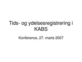 Tids- og ydelsesregistrering i KABS