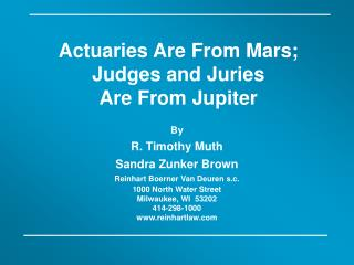 Actuaries Are From Mars; Judges and Juries  Are From Jupiter