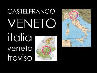 CASTELFRANCO  VENETO italia  veneto  treviso