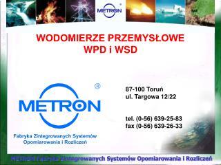 METRON Fabryka Zintegrowanych System w Opomiarowania i Rozliczen