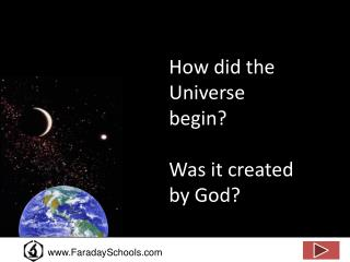 How did the Universe begin  Was it created by God