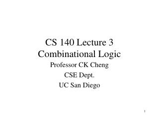 CS 140 Lecture 3 Combinational Logic
