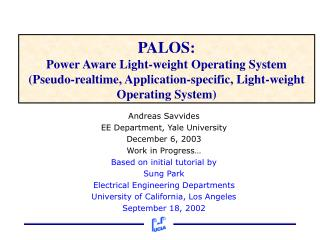 PALOS: Power Aware Light-weight Operating System Pseudo-realtime, Application-specific, Light-weight Operating System