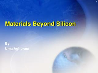 Materials Beyond Silicon