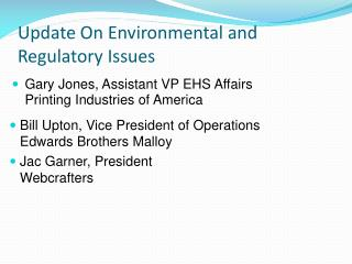 Update On Environmental and Regulatory Issues