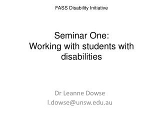 FASS Disability Initiative   Seminar One: Working with students with disabilities