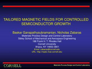 TAILORED MAGNETIC FIELDS FOR CONTROLLED SEMICONDUCTOR GROWTH