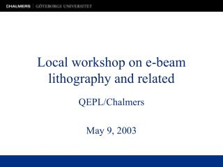 Local workshop on e-beam lithography and related