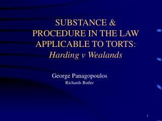 SUBSTANCE  PROCEDURE IN THE LAW APPLICABLE TO TORTS: Harding v Wealands