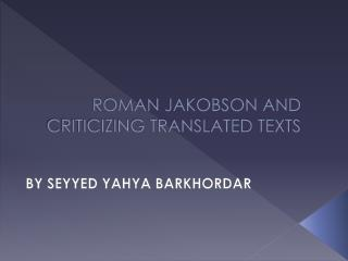 ROMAN JAKOBSON AND CRITICIZING TRANSLATED TEXTS