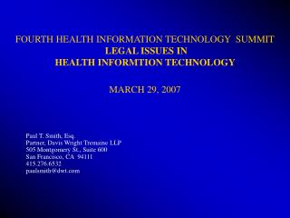 FOURTH HEALTH INFORMATION TECHNOLOGY  SUMMIT  LEGAL ISSUES IN HEALTH INFORMTION TECHNOLOGY   MARCH 29, 2007