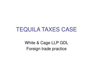 TEQUILA TAXES CASE