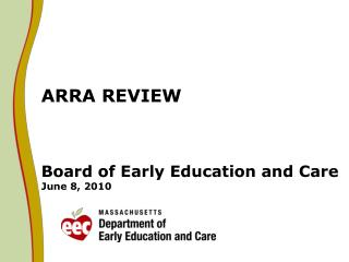 ARRA REVIEW     Board of Early Education and Care June 8, 2010