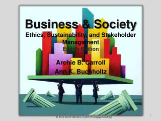 Business  Society Ethics, Sustainability, and Stakeholder Management Eighth Edition