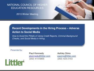 Recent Developments in the Hiring Process   Adverse Action to Social Media How to Avoid the Pitfalls of Using Credit Rep