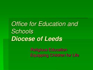 Office for Education and Schools Diocese of Leeds