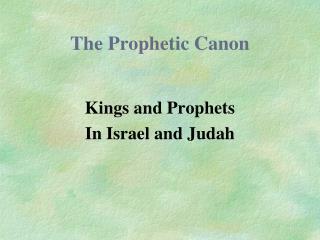 The Prophetic Canon