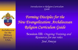 Forming Disciples for the  New Evangelization: Archdiocesan Religion Curriculum Guide