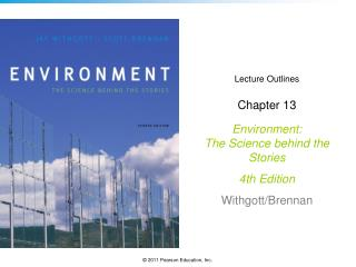 Lecture Outlines Chapter 13 Environment: The Science behind the Stories  4th Edition Withgott